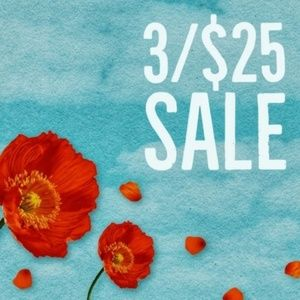 3 for $25 FLASH SALE